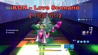 So I tried to make Love Scenario - iKon In Fortnite