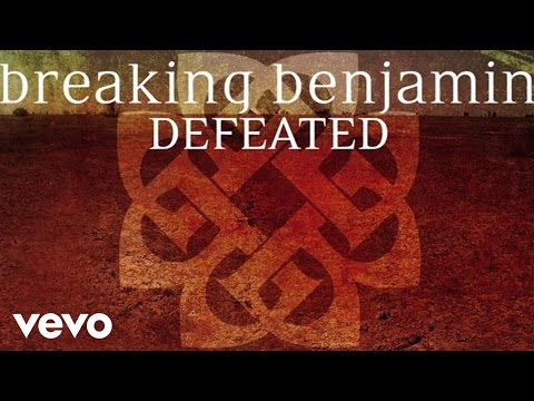 Breaking Benjamin – Defeated (Audio Only)