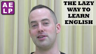 The Lazy Way to Learn English and Get Fluent - Advanced English Listening Practice - 28