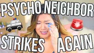 PSYCHO NEIGHBOR STRIKES AGAIN!! STORYTIME (LIVE FOOTAGE) by MissRemiAshten