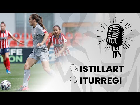 🎙️ Sophie Istillart & Iraia Iturregi I post At. Madrid 3-1 Athletic Club I J30 Primera Iberdrola