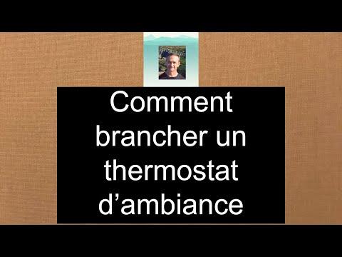 Comment brancher un thermostat d'ambiance