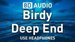 Birdy - Deep End | 8D AUDIO 🎧
