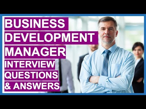 BUSINESS DEVELOPMENT MANAGER Interview Questions And Answers!