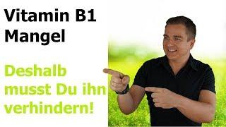 Vitamin B1 Mangel und Wirkung von Thiamin