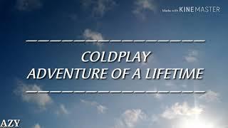 Coldplay - Adventure of a Lifetime(Lirik dan terjemahan)