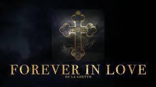 """De La Ghetto - """"Forever in Love"""" [Audio Oficial]"""