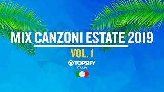 MIX ESTATE 2019 Vol.1 | Le Migliori Hit   Oltre 1h Di Musica By Topsify Italia
