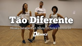 Wesley Safadão Part. Kevin O Chris e Dennis DJ - Tão Diferente ( Coreografia Oficial DV Dance)