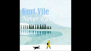 Kurt Vile - Never Run Away (Sub Español - Inglés)