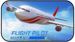 FLIGHT PILOT SIMULATOR MOBILE - KEINE ANGST, ICH FLIEGE ★App Vorstellung Mobile Games IOS Android