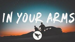 Illenium   In Your Arms (Lyrics) Ft. X Ambassadors