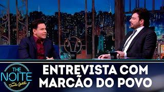 Entrevista com Marcão do Povo   The noite (05/11/18)