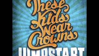 These Kids Wear Crowns- Jumpstart (Lyrics)