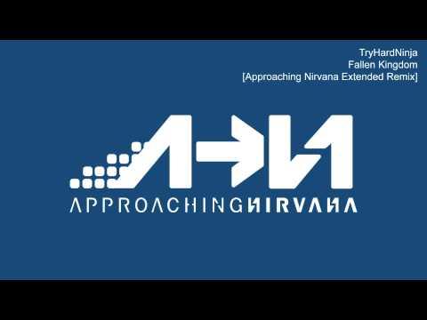 Fallen Kingdom (Approaching Nirvana Extended Remix) - TryHardNinja