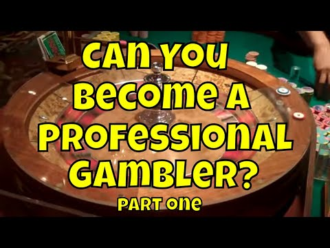 Can You Become a Professional Gambler? Part one