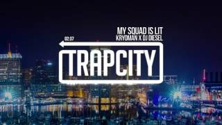 Kryoman & DJ Diesel - My Squad is Lit