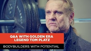 Bodybuilders with Potential | Q&A with Golden Era Legend Tom Platz