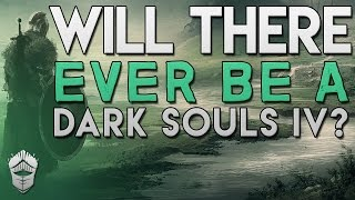 Will there ever be a Dark Souls 4?