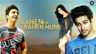 Rahen Na Rahen Hum  Vardan Singh