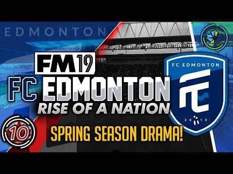 Football Manager 2019 | FC Edmonton #10: Spring Season Drama #FM19