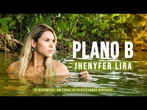 Jhenyfer Lira - Plano B