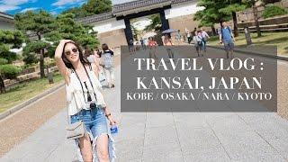 大阪我來啦!|TRAVEL Vlog: KANSAI, JAPAN(KOBE, OSAKA, NARA, KYOTO)