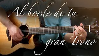 Al borde de tu gran Trono - Guitarra Tutorial
