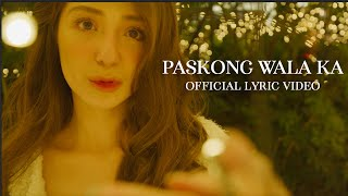 Paskong Wala Ka (Official Lyric Video) - Donnalyn Bartolome