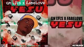 Gn Lfls Feat FabeLove   YESU (Official Music)