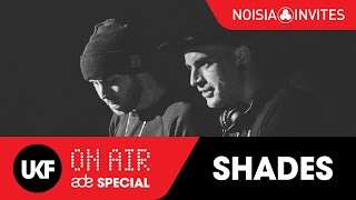 Shades - Live @ Noisia Invites: UKF On Air ADE Special 2015