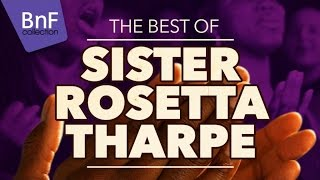 The Best of Rosetta Tharpe