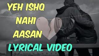 Lyrical Yeh Ishq Nahi Aasan   Lyrics By Shaikh - YouTube