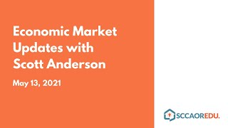 Economic Market Updates with Scott Anderson – May 13, 2021