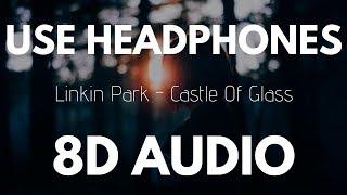 Linkin Park   Castle Of Glass (8D AUDIO)