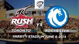 Toronto Rush vs The Rochester Dragons  June 8 2014