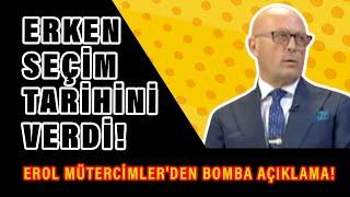 Erol Mütercimler'den bomba açıklama! Erken seçim tarihini de verdi...
