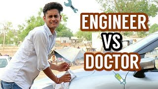 ENGINEER VS DOCTOR - | YOGESH YADAV |