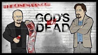 God's Not Dead - The Cinema Snob