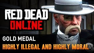 Red Dead Online - Mission #7 - Highly Illegal and Highly Moral [Gold Medal]