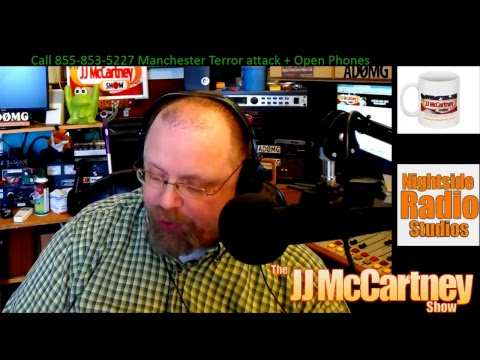JJ McCartney Show Tuesday May 23rd 2017 Manchester Tragedy and breaking news 855-853-5227