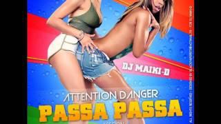 Dj Maiki-D - Attention Danger Passa passa [Fey turn]