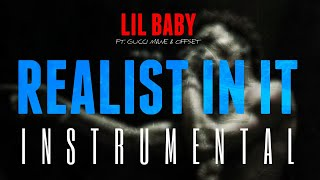 Lil Baby FT. Gucci Mane & Offset   Realist In It [INSTRUMENTAL] | ReProd. By IZM