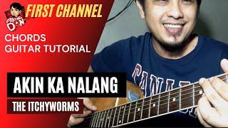 Akin Ka Na Lang Guitar chords tutorial (Itchyworms) tagalog Youtube Philippines