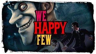 КРУТЕЙШАЯ НАРКОМАНИЯ! ОБЗОР ИГРЫ ● We Happy Few