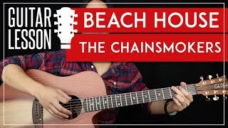 Beach House Guitar Tutorial - The Chainsmokers Guitar Lesson 🎸 |No Capo + Strumming + Guitar Cover|