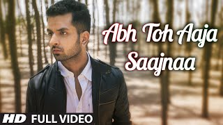 Abh Toh Aaja Saajnaa | Official Music Video | Akul | High Quality Mp3 Song