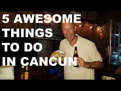 5 Awesome Things to Do in Cancun