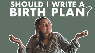 Should I Write a BIRTH PLAN? | Birth Doula