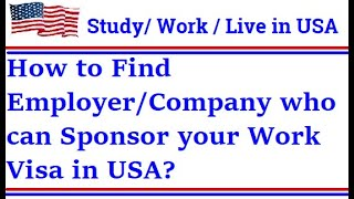 How to Find Employer/Company who can Sponsor your Work Visa in USA | How to Find an H1B Visa Sponsor